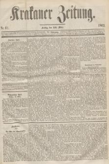 Krakauer Zeitung.Jg.6, Nr. 61 (14 März 1862)