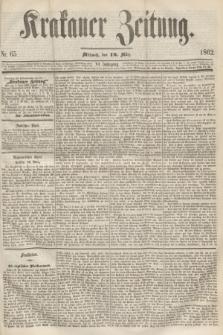 Krakauer Zeitung.Jg.6, Nr. 65 (19 März 1862)