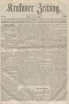 Krakauer Zeitung.Jg.6, Nr. 69 (24 März 1862)