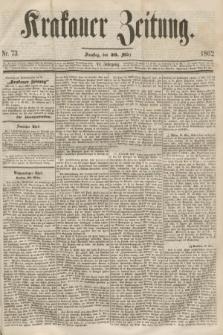 Krakauer Zeitung.Jg.6, Nr. 73 (29 März 1862)