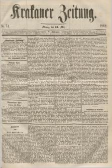 Krakauer Zeitung.Jg.6, Nr. 74 (31 März 1862)