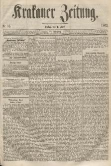 Krakauer Zeitung.Jg.6, Nr. 75 (1 April 1862)