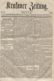 Krakauer Zeitung.Jg.6, Nr. 79 (5 April 1862)
