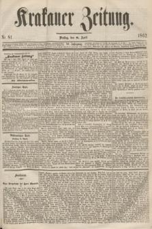 Krakauer Zeitung.Jg.6, Nr. 81 (8 April 1862)