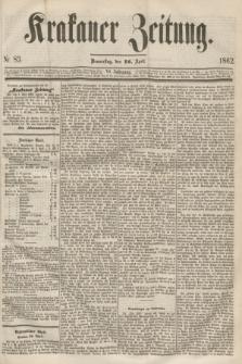 Krakauer Zeitung.Jg.6, Nr. 83 (10 April 1862)