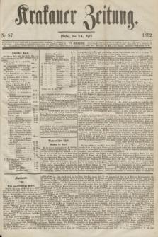 Krakauer Zeitung.Jg.6, Nr. 87 (15 April 1862)