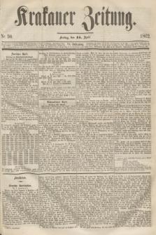 Krakauer Zeitung.Jg.6, Nr. 90 (18 April 1862)
