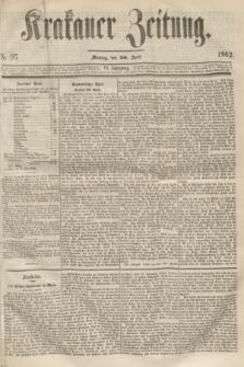 Krakauer Zeitung.Jg.6, Nr. 97 (28 April 1862)