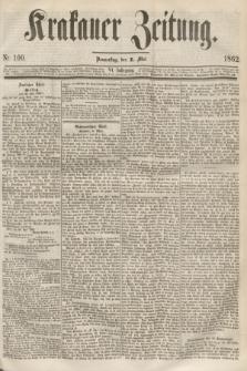 Krakauer Zeitung.Jg.6, Nr. 100 (1 Mai 1862)