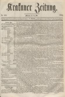 Krakauer Zeitung.Jg.6, Nr. 105 (7 Mai 1862)