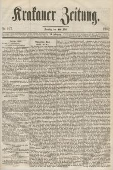 Krakauer Zeitung.Jg.6, Nr. 107 (10 Mai 1862)