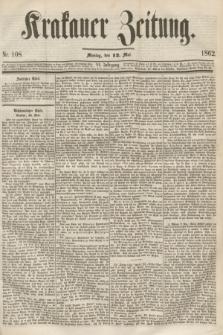 Krakauer Zeitung.Jg.6, Nr. 108 (12 Mai 1862)