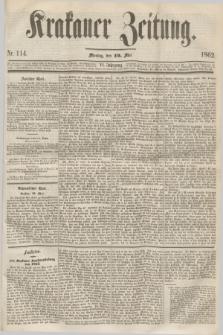 Krakauer Zeitung.Jg.6, Nr. 114 (19 Mai 1862)