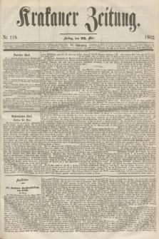 Krakauer Zeitung.Jg.6, Nr. 118 (23 Mai 1862)