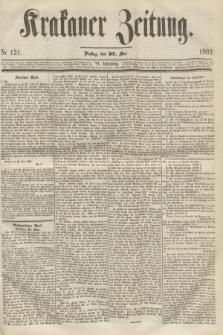 Krakauer Zeitung.Jg.6, Nr. 121 (27 Mai 1862)