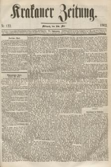 Krakauer Zeitung.Jg.6, Nr. 122 (28 Mai 1862)