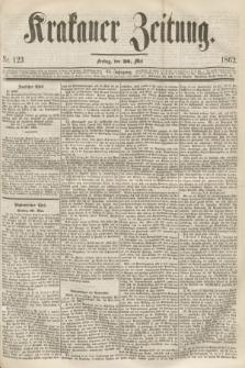 Krakauer Zeitung.Jg.6, Nr. 123 (30 Mai 1862)