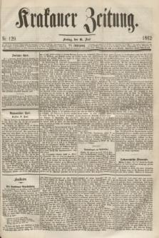 Krakauer Zeitung.Jg.6, Nr. 129 (6 Juni 1862)