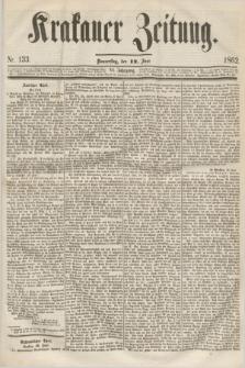 Krakauer Zeitung.Jg.6, Nr. 133 (12 Juni 1862)