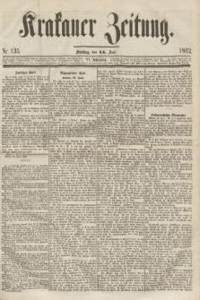 Krakauer Zeitung.Jg.6, Nr. 135 (14 Juni 1862) + dod.