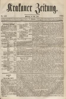 Krakauer Zeitung.Jg.6, Nr. 143 (25 Juni 1862)
