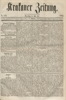 Krakauer Zeitung.Jg.6, Nr. 144 (26 Juni 1862) + dod.