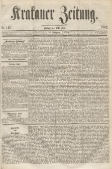 Krakauer Zeitung.Jg.6, Nr. 145 (27 Juni 1862)