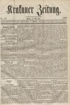 Krakauer Zeitung.Jg.6, Nr. 147 (30 Juni 1862)