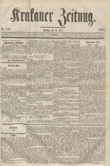 Krakauer Zeitung.Jg.6, Nr. 148 (1 Juli 1862)
