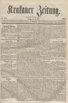 Krakauer Zeitung.Jg.6, Nr. 151 (4 Juli 1862)