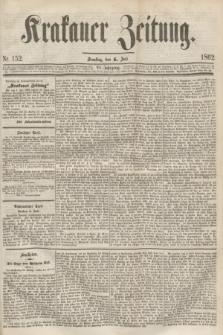 Krakauer Zeitung.Jg.6, Nr. 152 (5 Juli 1862)