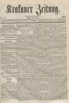 Krakauer Zeitung.Jg.6, Nr. 154 (8 Juli 1862)