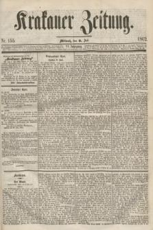 Krakauer Zeitung.Jg.6, Nr. 155 (9 Juli 1862)