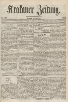 Krakauer Zeitung.Jg.6, Nr. 161 (16 Juli 1862)