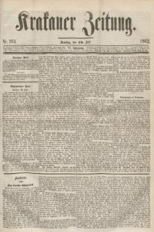 Krakauer Zeitung.Jg.6, Nr. 164 (19 Juli 1862) + dod.