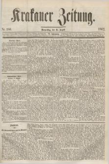 Krakauer Zeitung.Jg.6, Nr. 180 (7 August 1862)