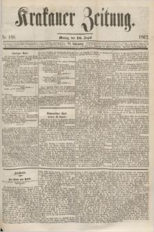 Krakauer Zeitung.Jg.6, Nr. 188 (18 August 1862)