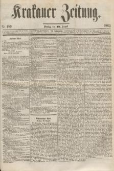 Krakauer Zeitung.Jg.6, Nr. 189 (19 August 1862)