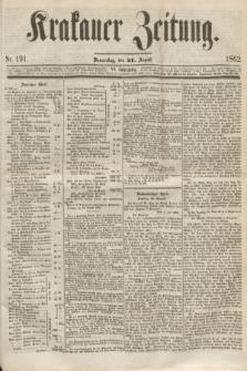 Krakauer Zeitung.Jg.6, Nr. 191 (21 August 1862)