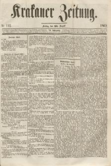 Krakauer Zeitung.Jg.6, Nr. 192 (22 August 1862)