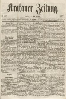 Krakauer Zeitung.Jg.6, Nr. 193 (23 August 1862) + dod.