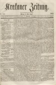Krakauer Zeitung.Jg.6, Nr. 194 (25 August 1862) + dod.