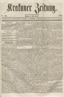 Krakauer Zeitung.Jg.6, Nr. 195 (26 August 1862) + dod.