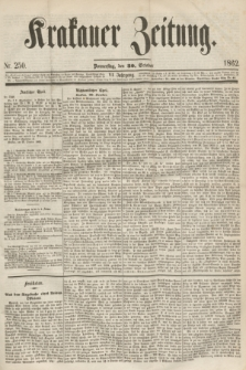 Krakauer Zeitung.Jg.6, Nr. 250 (30 October 1862)