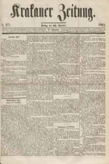 Krakauer Zeitung.Jg.6, Nr. 271 (25 November 1862)