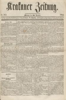 Krakauer Zeitung.Jg.6, Nr. 272 (26 November 1862)