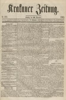 Krakauer Zeitung.Jg.6, Nr. 275 (29 November 1862)