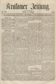 Krakauer Zeitung.Jg.8, Nr. 181 (9 August 1864)