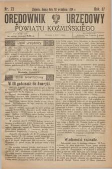 Orędownik Urzędowy Powiatu Koźmińskiego. R.37, nr 73 (10 wrzeźnia 1924)