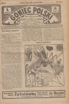 Goniec Polski.R.1, nr 134 (28 czerwca 1907)